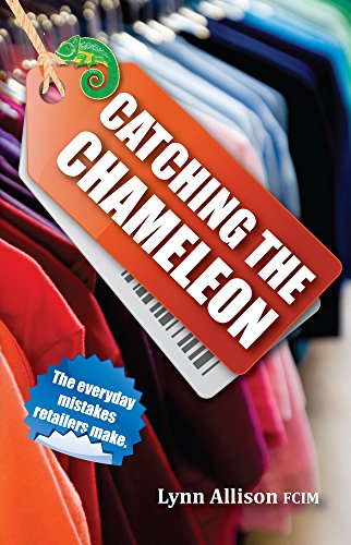 9781905823994: Catching the Chameleon: The Everyday Mistakes Retailers Make