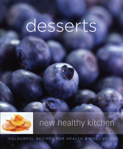 Desserts: Colourful Recipes for Health and Well-bring (New Healthy Kitchen) (1905825005) by Annabel Langbein