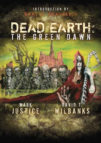 Dead Earth The Green Dawn: Justice, Mark & David T. Wilbanks