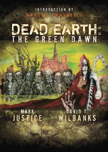 DEAD EARTH: THE GREEN DAWN: Justice, Mark.
