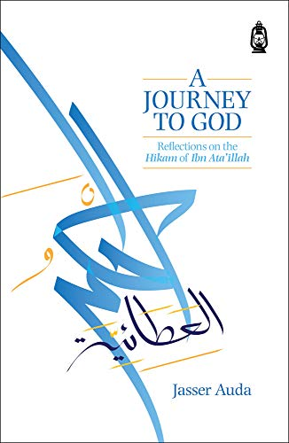9781905837168: A Journey to God: Reflections on the Hikam of Ibn Ataillah