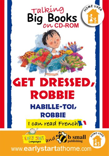 Get Dressed, Robbie (Habille-toi, Robbie): Talking Big Books in French (French Edition) (1905842724) by Morton, Lone