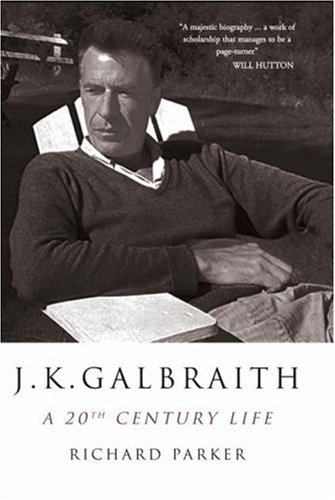 9781905847099: J K Galbraith: A 20th Century Life