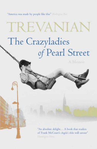 9781905847167: The Crazyladies of Pearl Street: Memories of a Depression Era Childhood
