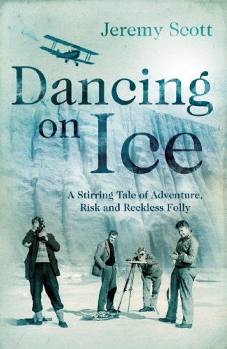 9781905847501: Dancing on Ice: A Stirring Tale of Adventure, Risk and Reckless Folly