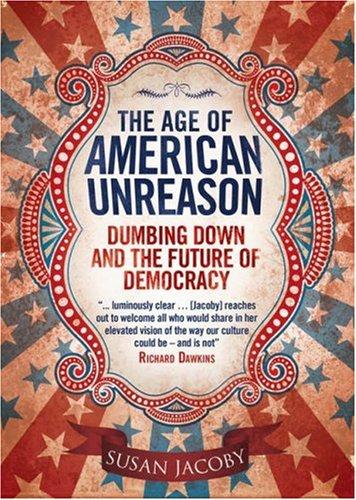 9781905847662: Age of American Unreason