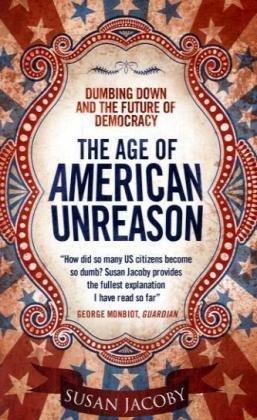 9781905847822: The Age of American Unreason
