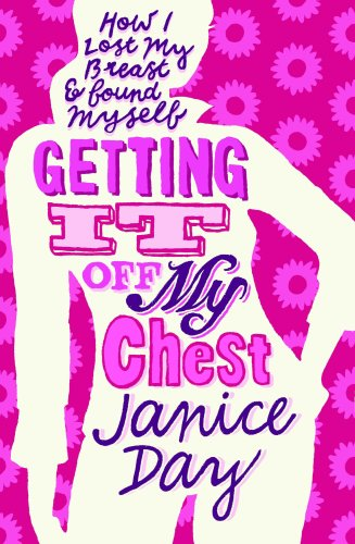 Getting it Off My Chest: Day, Janice