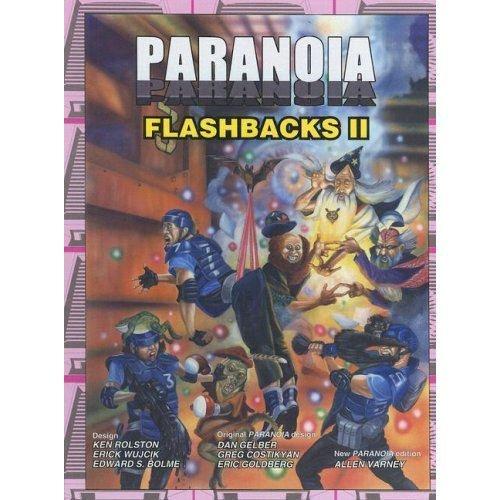 Paranoia Flashbacks II (Paranoia XP) (1905850042) by Ken Rolston; Erick Wujcik; Edward S. Bolme