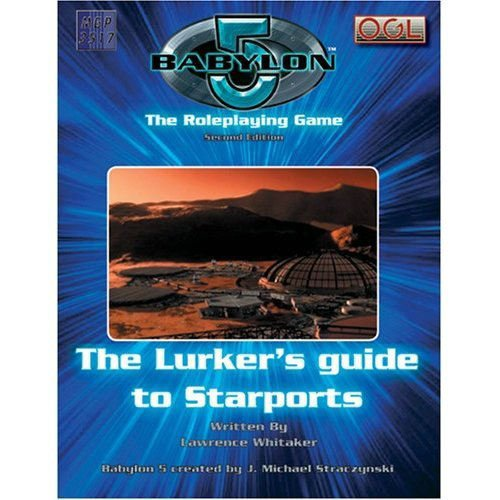 Babylon 5: The Lurker's Guide to Starports: Steele, Bryan