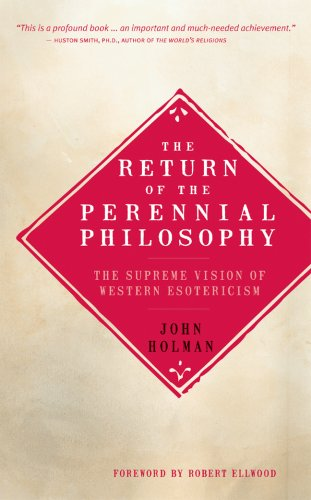The Return of the Perennial Philosophy: The Supreme Vision of Western Esotericism (1905857586) by John Holman