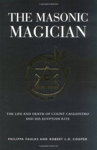 9781905857685: The Masonic Magician: The Life and Death of Count Cagliostro and His Egyptian Rite