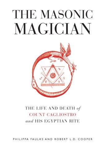 The Masonic Magician: The Life and Death: Faulks, Philippa; Cooper,