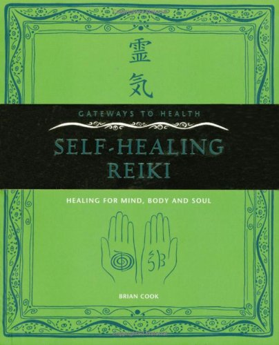 Self-Healing Reiki: Healing for Mind, Body and Soul: Brian Cook