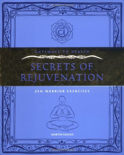 9781905857951: Secrets or Rejuvenation: Zen Warrior Exercises (Gateways to Health)
