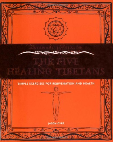 9781905857968: The Five Healing Tibetans: Simple Exercises for Rejuvenation and Health [5 HEALING TIBETANS] [Paperback]