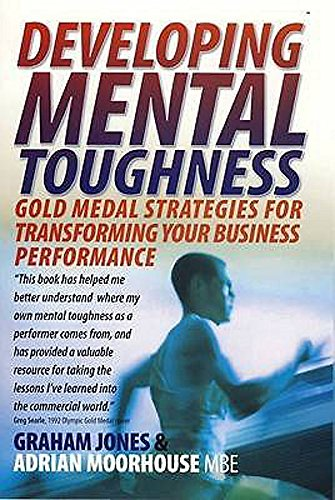9781905862245: Developing Mental Toughness: Gold Medal Strategies for Transforming Your Business Performance