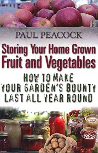 9781905862542: Storing Your Home Grown Fruit and Vegetables: How to make your garden's bounty last all year round
