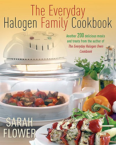Everyday Halogen Family Cookbook: Flower, Sarah