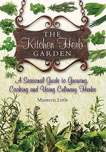 9781905862894: The Kitchen Herb Garden: A Seasonal Guide to Growing, Cooking and Using Culinary Herbs