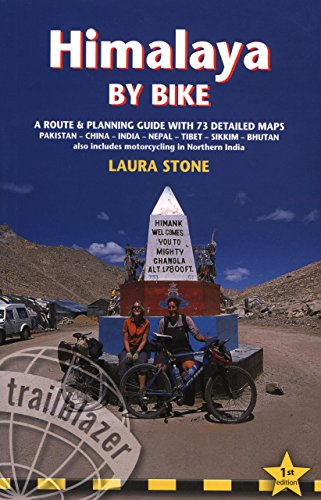 Himalaya by Bike: A Route And Planning Guide For Cyclists And Motor Cyclists: Stone, Laura