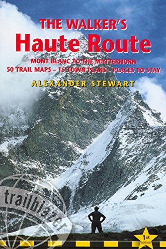 9781905864089: The Walkers' Haute Road: Mont Blanc to the Matterhorn (Trailblazer Guides (Paperback))