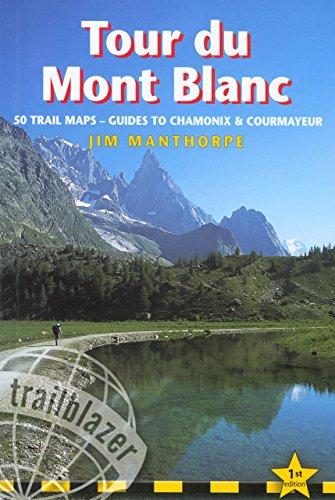 9781905864126: Tour De Mont Blanc (Trailblazer Guides (Paperback))