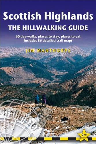 9781905864218: Scottish Highlands - The Hillwalking Guide, 2nd: 60 day-walks with accommodation guide (British Walking Guide Scottish Highland The Hillwalking Guide: Planning, Placest to Stay,)
