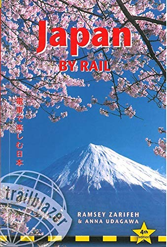 9781905864751: Japan by Rail: Includes Rail Route Guide and 26 Town and City Guides (Trailblazer)