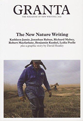 Granta 102: The New Nature Writing-SIGNED BY: Macfarlane, Robert; Heaney,