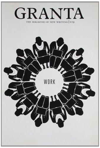 Granta 109: Work: Alex (ed) Clark