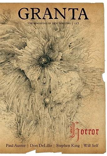 9781905881369: Granta 117: Horror (Granta: The Magazine of New Writing)