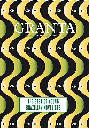 Granta: The Magazine of New Writing - #121: The Best of Young Brazilian Novelists; Animals, et al.