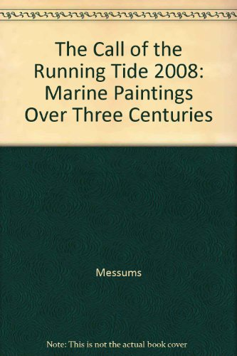 The Call of the Running Tide 2008: Marine Paintings Over Three Centuries