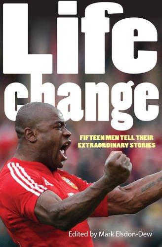 Lifechange: Fifteen Men Tell Their Extraordinary Stories: Elsdon-Dew, Mark