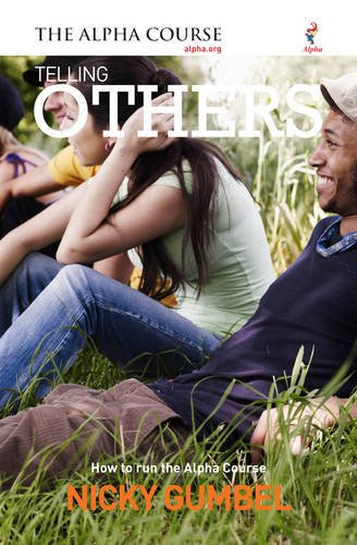 9781905887767: Telling Others: How to Run the Alpha Course