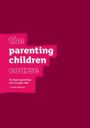 9781905887866: The Parenting Children Course Guest Manual (The Parenting Course)