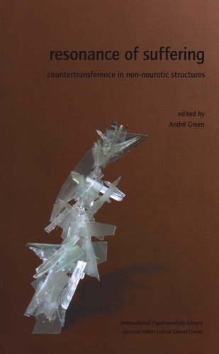 9781905888016: Resonance of Suffering: Countertransference in Non-Neurotic Structures (IPA: The International Psychoanalysis Library)