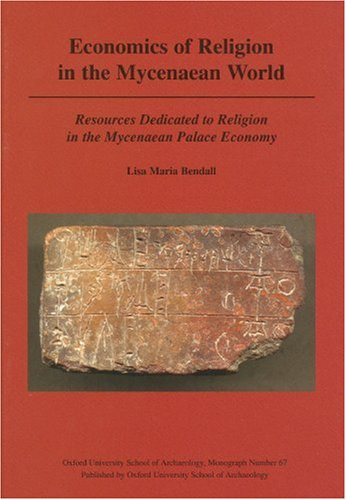 Economics of Religion in the Mycenaean World: Resources Dedicated to Religion in the Mycenaean ...