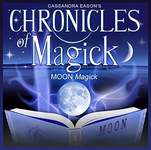 Moon Magick: PMCD0128 (Chronicles of Magick) (1905907958) by Eason, Cassandra