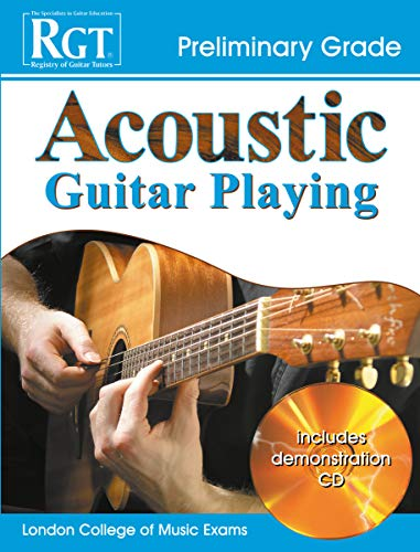 RGT - Acoustic Guitar Playing - Preliminary Grade (RGT Guitar Lessons): Laurence Harwood & Tony ...