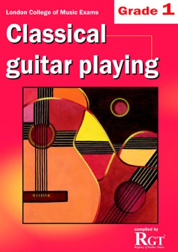 RGT - Classical Guitar Playing Grade 1: Raymond Burley & Amanda Cook & Tony Skinner