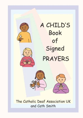 Child's Book of Signed Prayers: Cath Smith, Cath, Stuart, Fran Smith