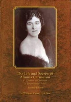 9781905914074: The Life and Secrets of Almina Carnarvon: 5th Countess of Carnarvon of Tutankhamun Fame