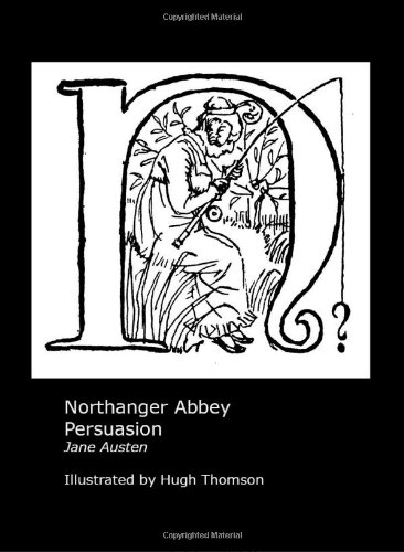 Jane Austen's Northanger Abbey and Persuasion. Illustrated: Austen, Jane; Thomson,