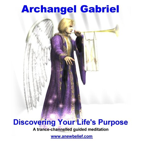 9781905923045: Archangel Gabriel: Discovering Your Life's Purpose - Guided Meditation