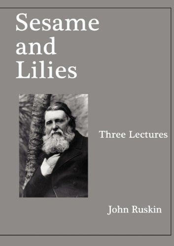 Sesame and Lilies: Ruskin, John