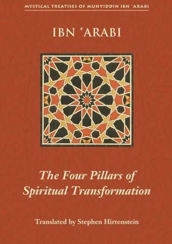 The Four Pillars of Spiritual Transformation: The: Muhyiddin Ibn Arabi