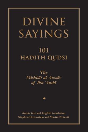 Divine Sayings: 101 Hadith Qudsi: The Mishkat al-Anwar of Ibn 'Arabi: Ibn 'Arabi