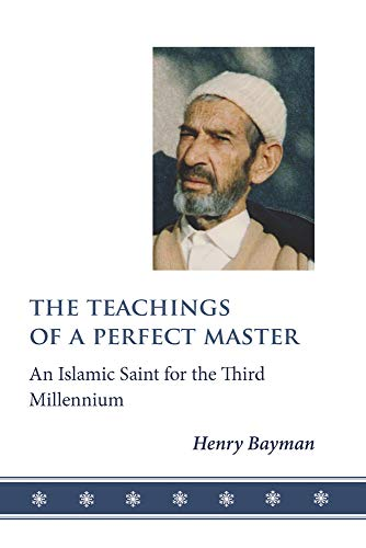9781905937448: The Teachings of a Perfect Master: An Islamic Saint for the Third Millennium